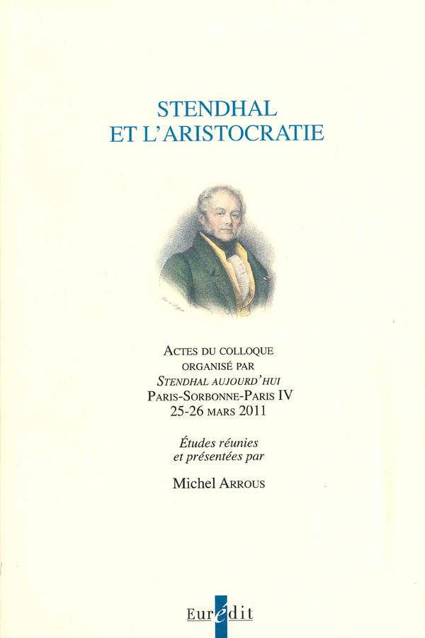 M. Arrous (dir.), Stendhal et l'aristocratie