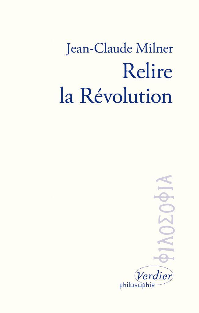 J.-C. Milner, Relire la révolution