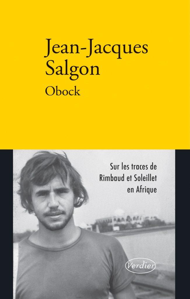 J.-J. Salgon, Obock. Rimbaud et Soleillet en Afrique