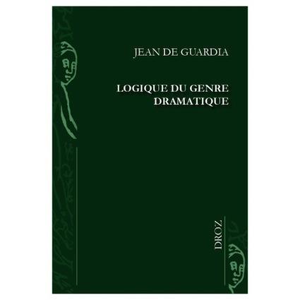 J. de Guardia, Logique du genre dramatique