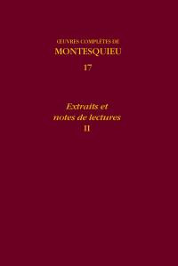 Montesquieu, Œuvres complètes, vol. 17. Extraits et notes de lectures, II