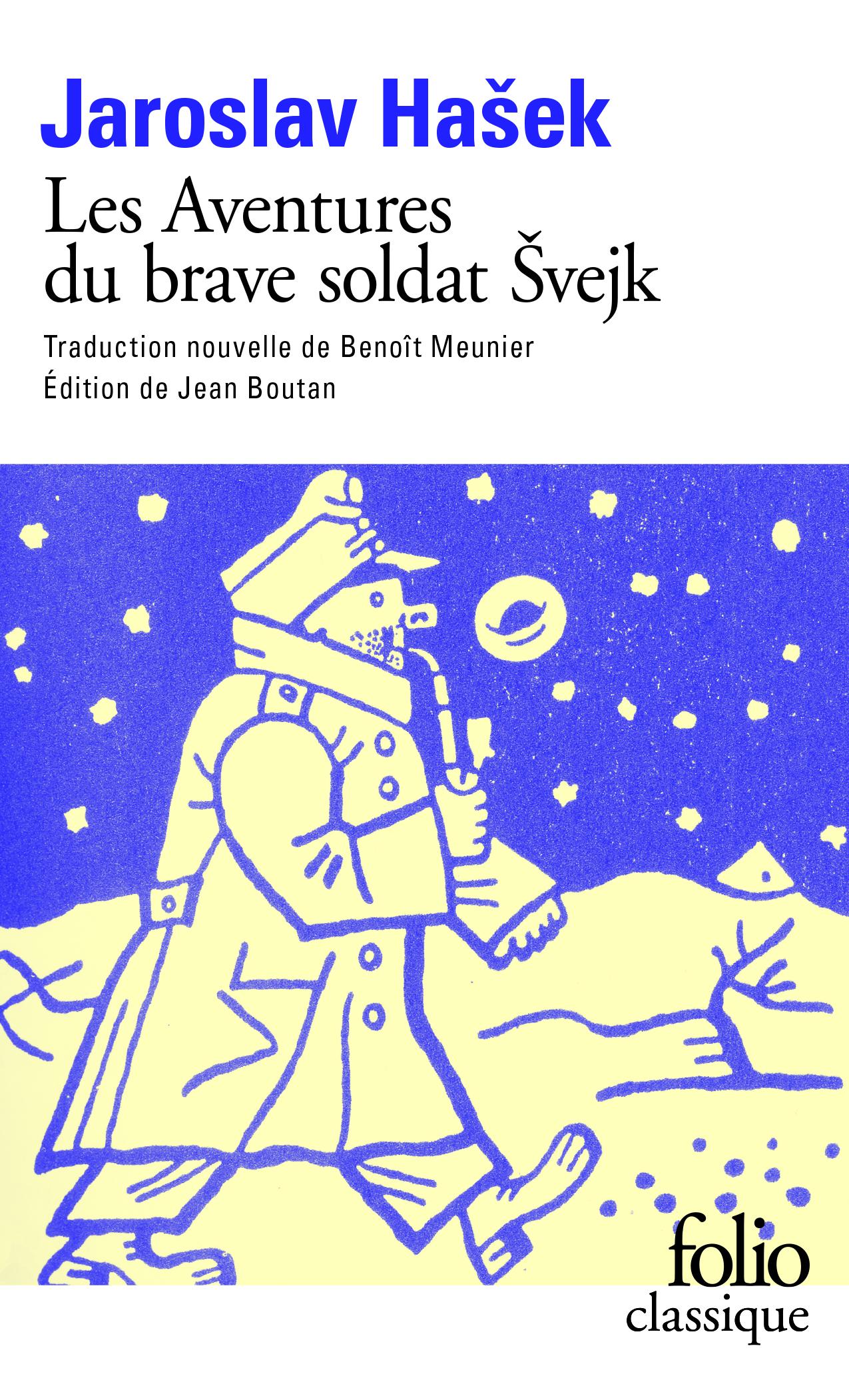 J. Hasek, Les Aventures du brave soldat Švejk pendant la Grande Guerre (trad. nouvelle B. Meunier)