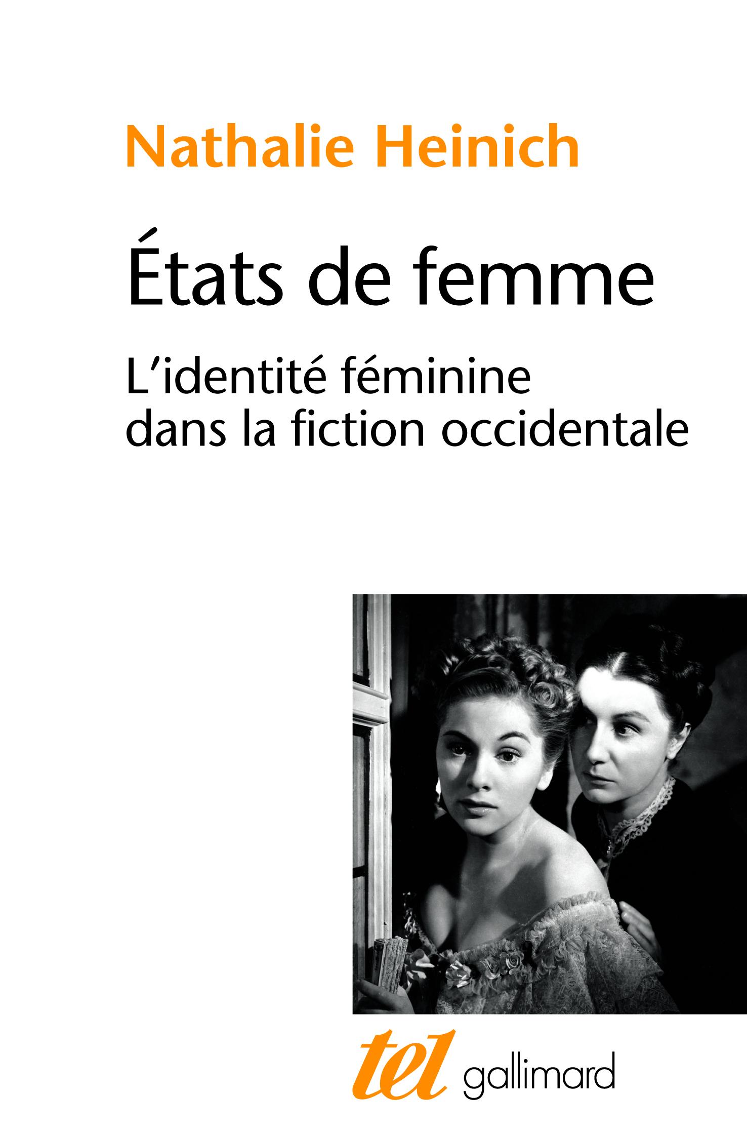 N. Heinich, États de femme. L'identité féminine dans la fiction occidentale (rééd.)