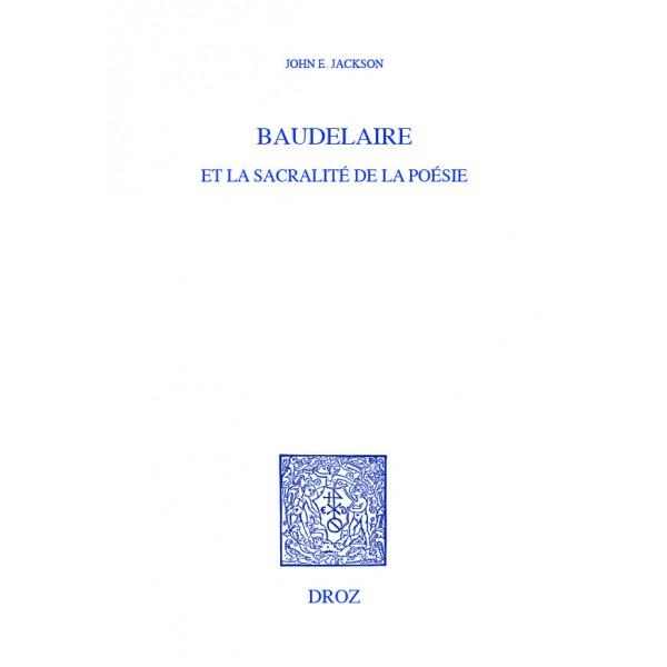 J.E. Jackson, Baudelaire et la sacralité de la poésie