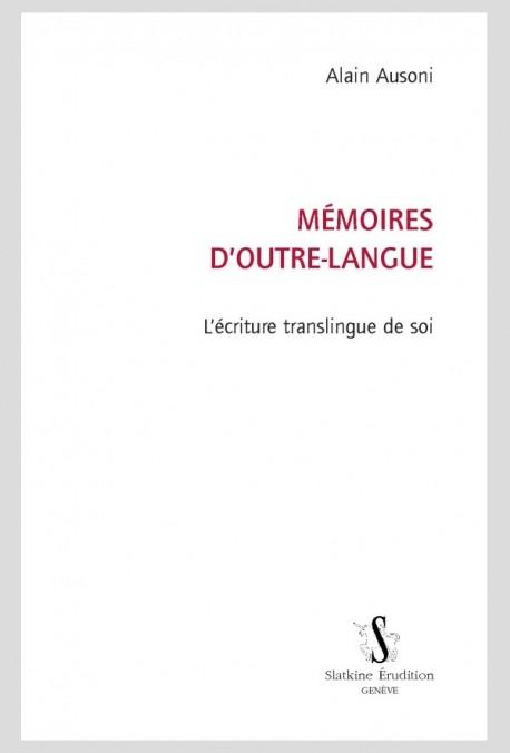 A. Ausoni, Mémoires d'outre-langue. L'écriture translingue de soi