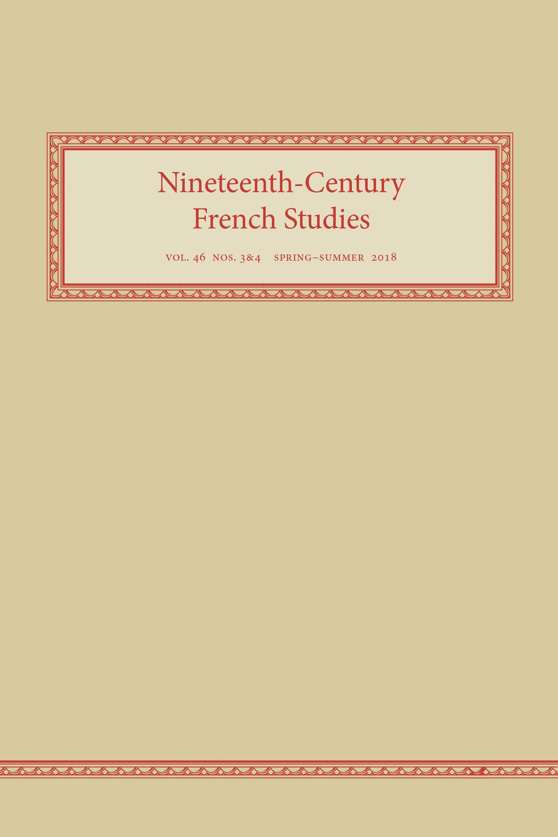 <em>Nineteenth-Century French Studies</em> 46.3–4 (Spring–Summer 2018)