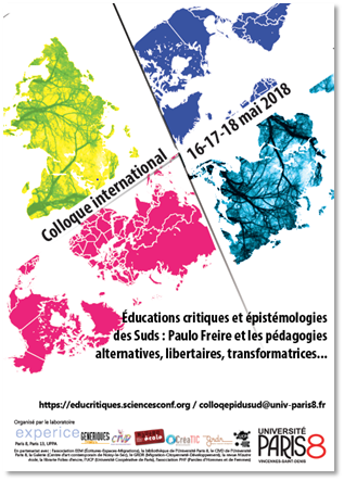 Éducations critiques et épistémologies des Suds: Paulo Freire et les pédagogies alternatives, libertaires, transformatrices. (Université Paris 8)