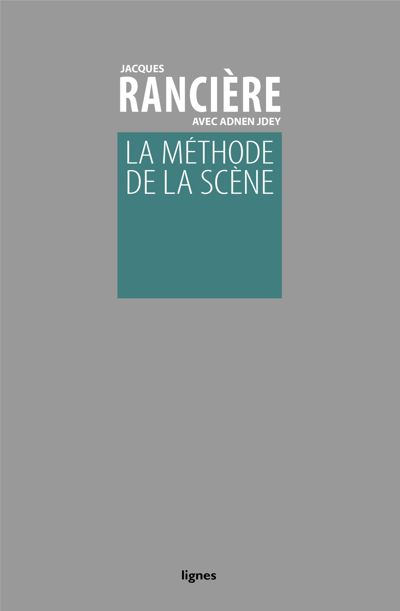 J. Rancière, A. Jdey, La méthode de la scène