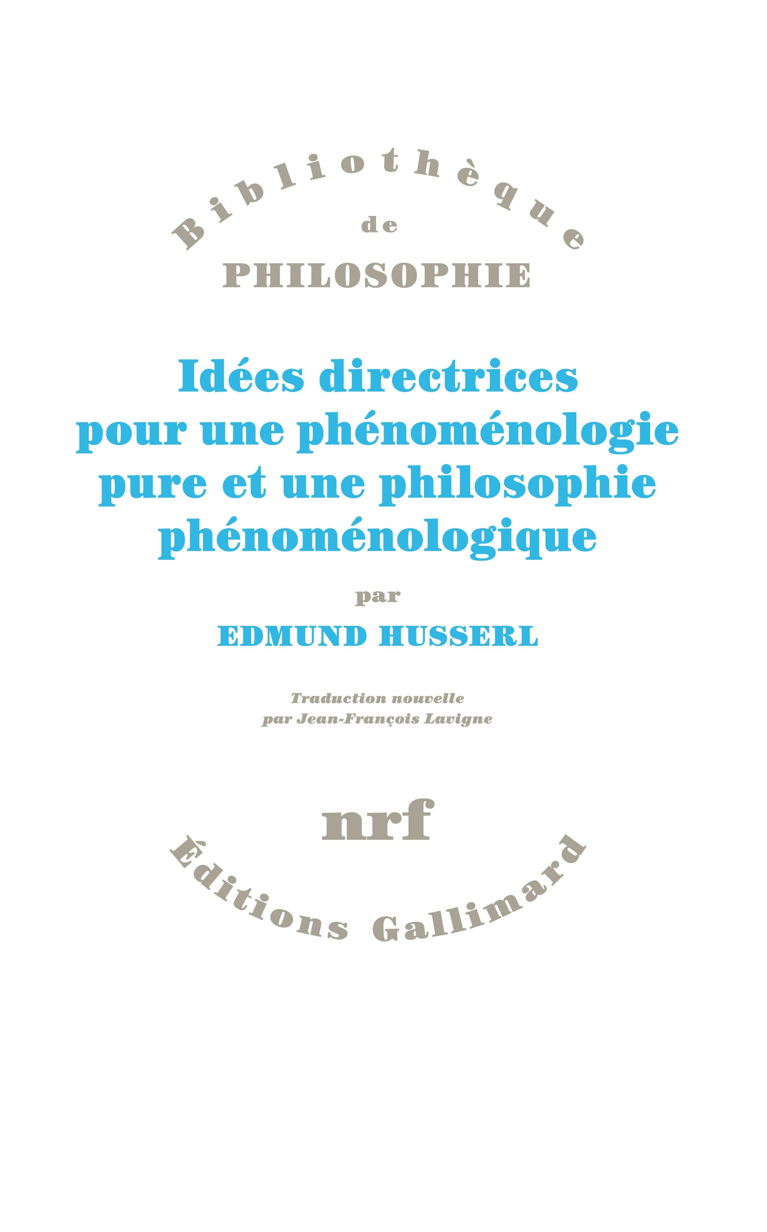 E. Husserl, Idées directrices pour une phénoménologie pure et une philosophie phénoménologique (nouvelle trad. J.-F. Lavigne)