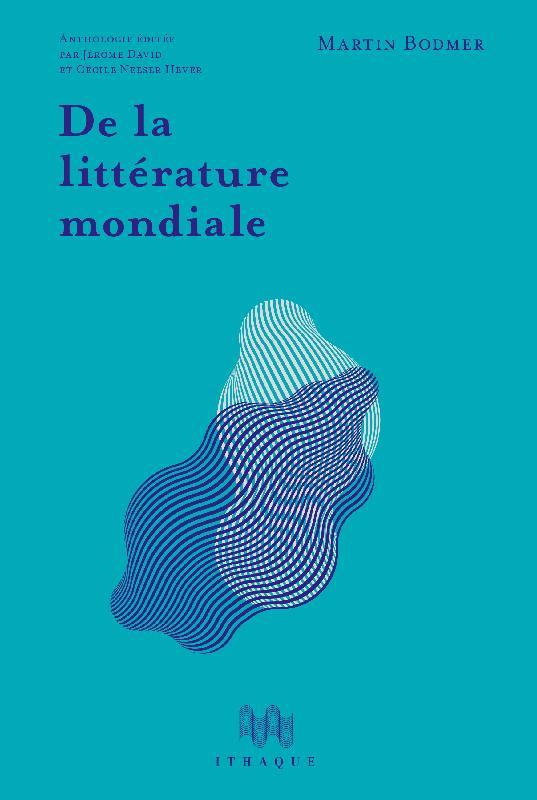 Bodmer Lab (Genève) : vernissage (De la littérature mondiale et Martin Bodmer et les promesses de la littérature mondiale) et nouveau site internet