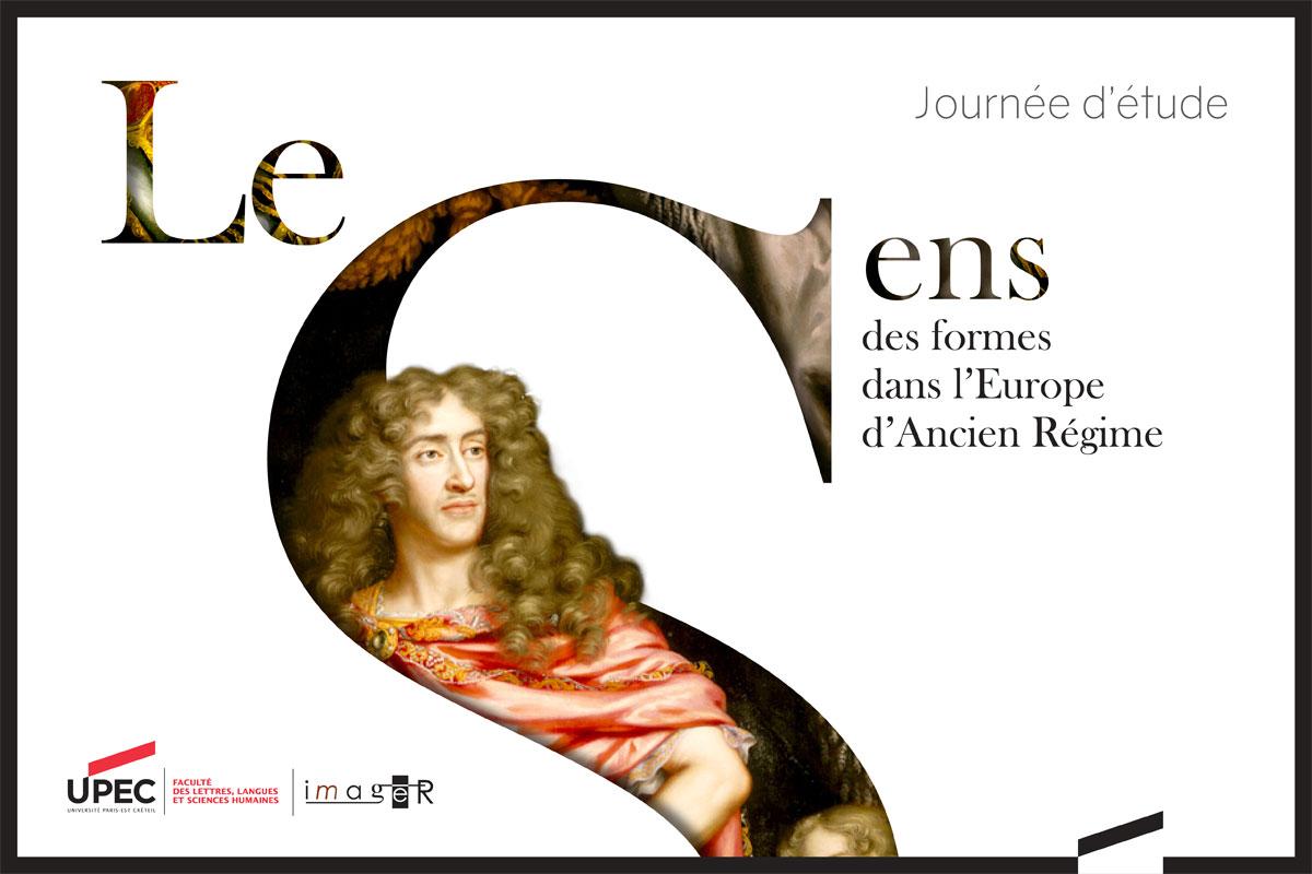 Le sens des formes dans l'Europe d'Ancien Régime : expressions et instruments du politique (Créteil, UPEC)