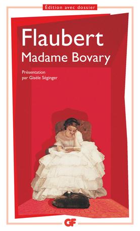 Flaubert, Madame Bovary. Mœurs de province (éd. G. Séginger, GF-Flammarion)