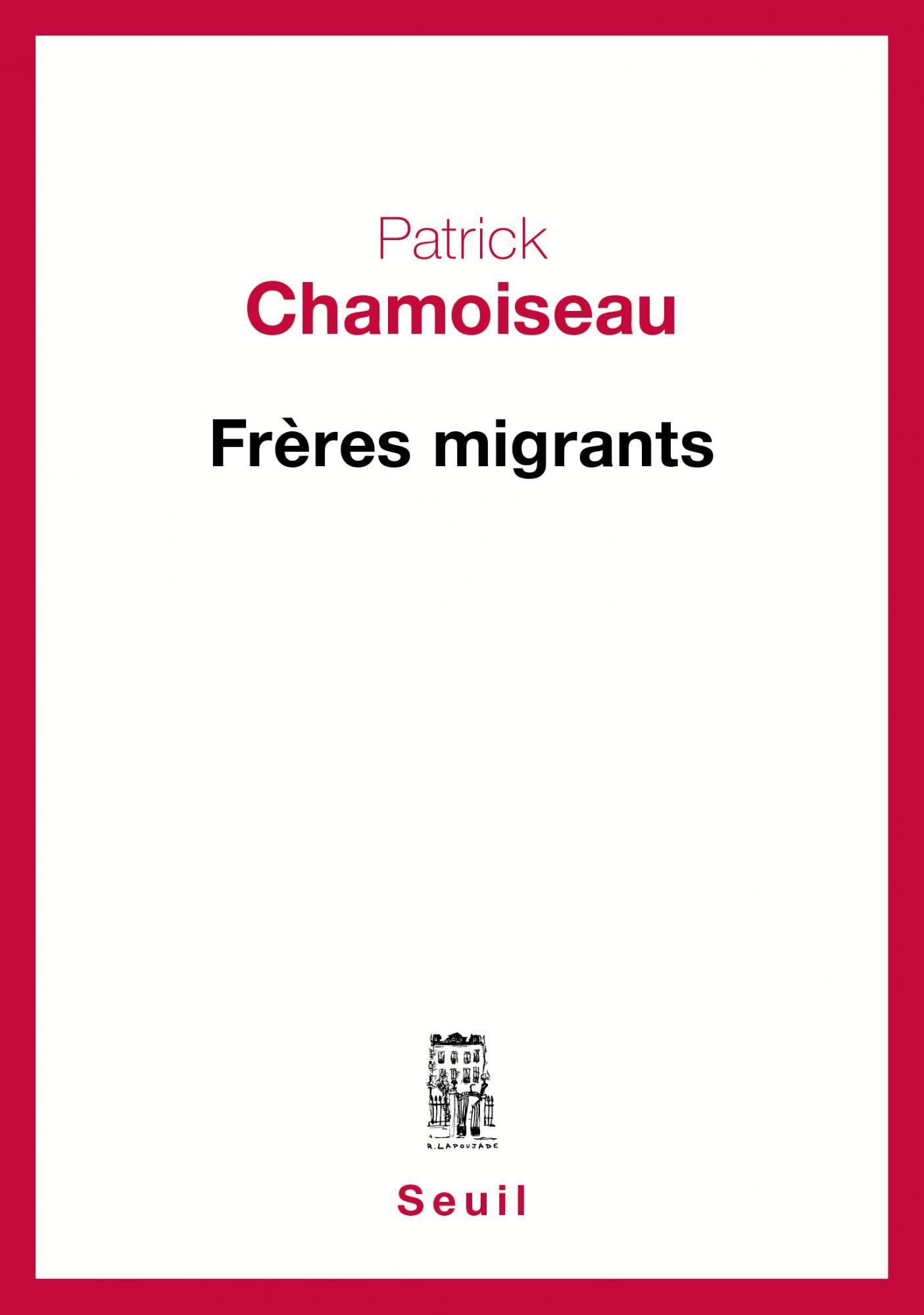P. Chamoiseau, Frères migrants