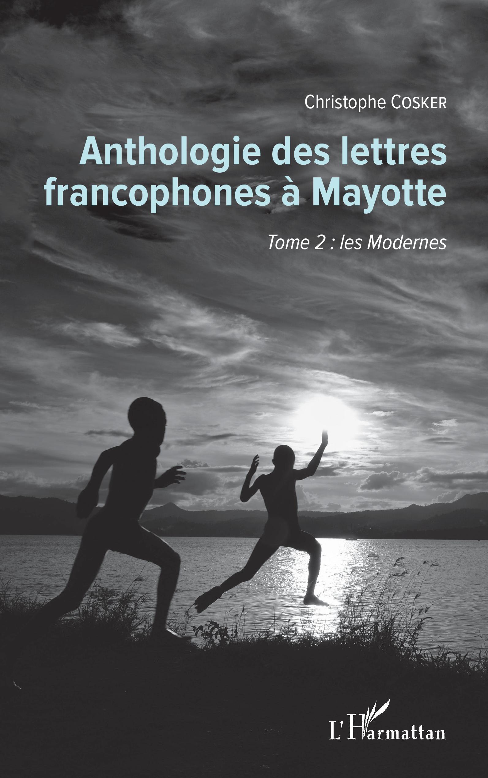 C. Cosker, Anthologie des lettres francophones à Mayotte, t. 2