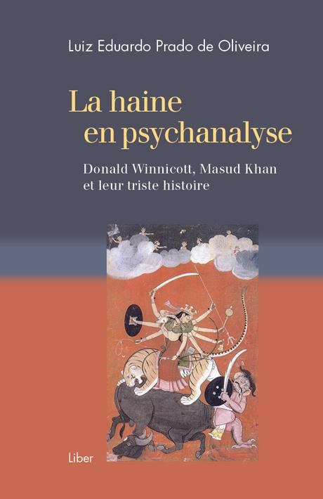 L. E. Prado de Oliveira, La haine en psychanalyse. Donald Winnicott, Masud Khan et leur triste histoire
