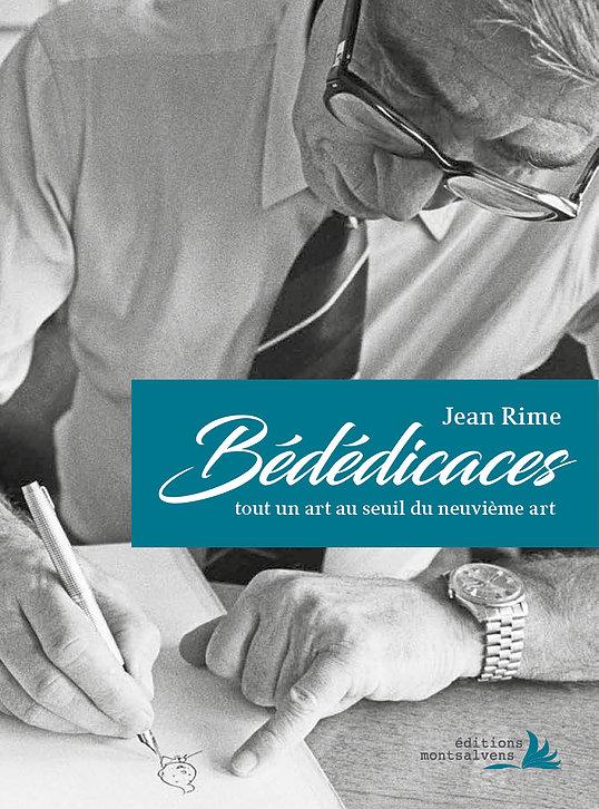 J. Rime, Bédédicaces, tout un art au seuil du neuvième art