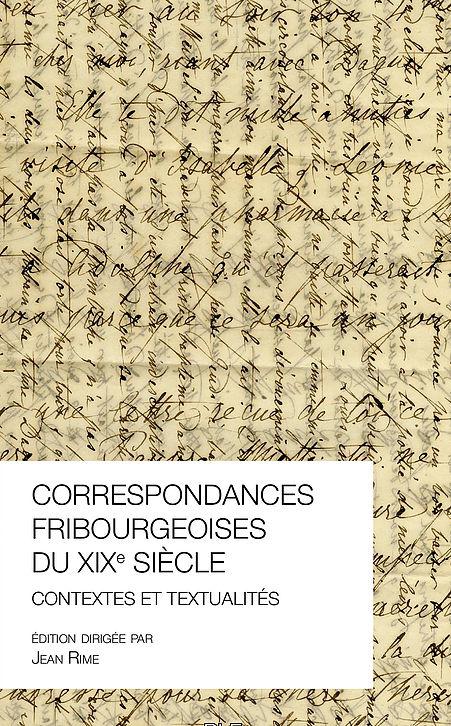 Correspondances fribourgeoises du XIXe siècle: contextes et textualités, éd. J. Rime