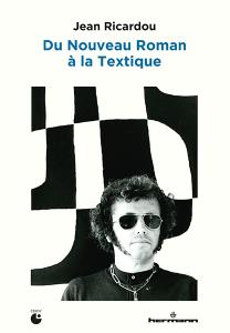 J. Ricardou, Du Nouveau Roman à la textique