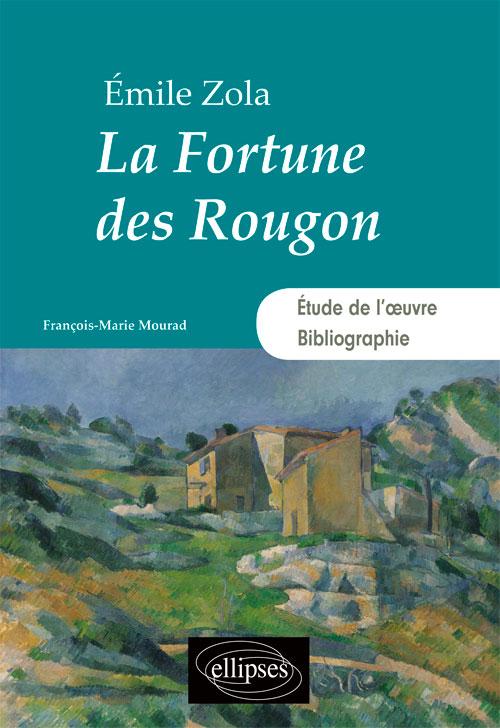 F-M. Mourad, Émile Zola, La Fortune des Rougon