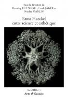 <em>Arts et Savoirs</em>, n° 9, <em>Ernst Haeckel entre science et esthétique</em> (dir. H. Hufnagel, Fr. Jäger et N. Wanlin)