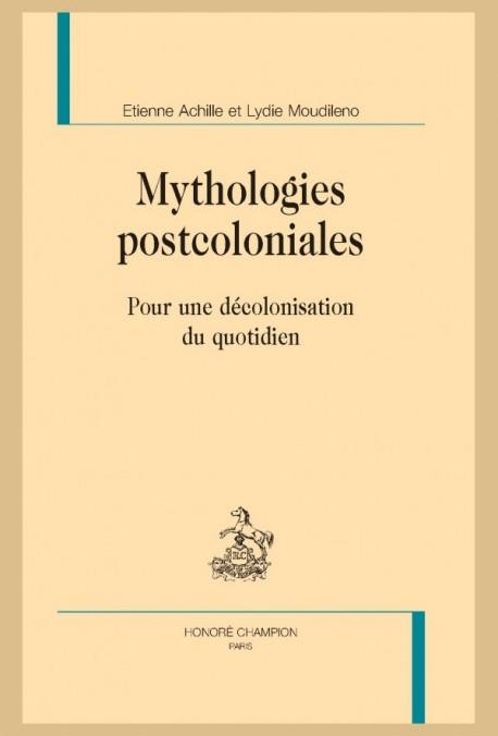 É. Achille et L. Moudileno, Mythologies postcoloniales