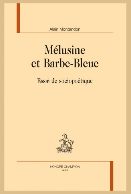 A. Montandon, Mélusine et Barbe-Bleue. Essai de sociopoétique