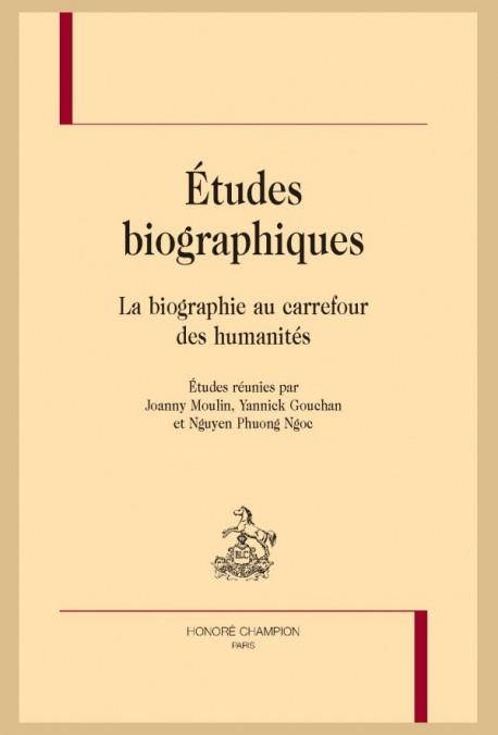 J. Moulin, Y. Gouchan et Ng. Phuong Ngoc (dir.), Études biographiques. La biographie au carrefour des humanités