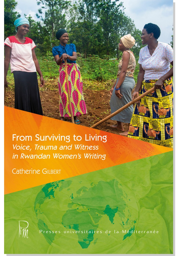 C. Gilbert, From Surviving to Living: Voice, Trauma and Witness in Rwandan Women's Writing
