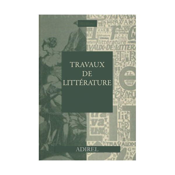 Travaux de Littérature, vol. XXX :