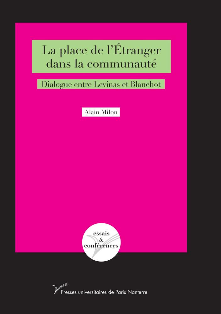 A. Milon, La Place de l'Etranger dans la Commmunauté. Dialogue entre Levinas et Blanchot