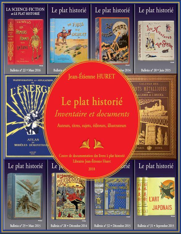 J-E. Huret, Le Plat historié (2008-2018) : Inventaire et documents, auteurs, titres, sujets, éditeurs, illustrateurs