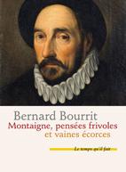 B. Bourrit, Montaigne, pensées frivoles et vaines écorces