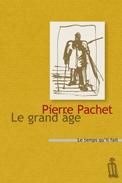 P. Pachet, Le grand âge