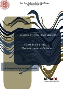 D. Orecchia, L. Cavaglieri (dir.), Fonti orali e teatro. Memoria, storia, performance