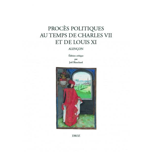 J. Blanchard, F. Collard (éd.), Procès politiques au temps de Charles VII et de Louis XI