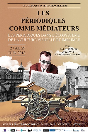 Les Périodiques comme médiateurs : les périodiques dans la culture imprimée et visuelle / Periodicals IN-Between : Periodicals in the Ecology of Print and Visual Culture