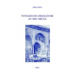 N. Dziub, Voyages en Andalousie au XIXe siècle. La fabrique de la modernité romantique