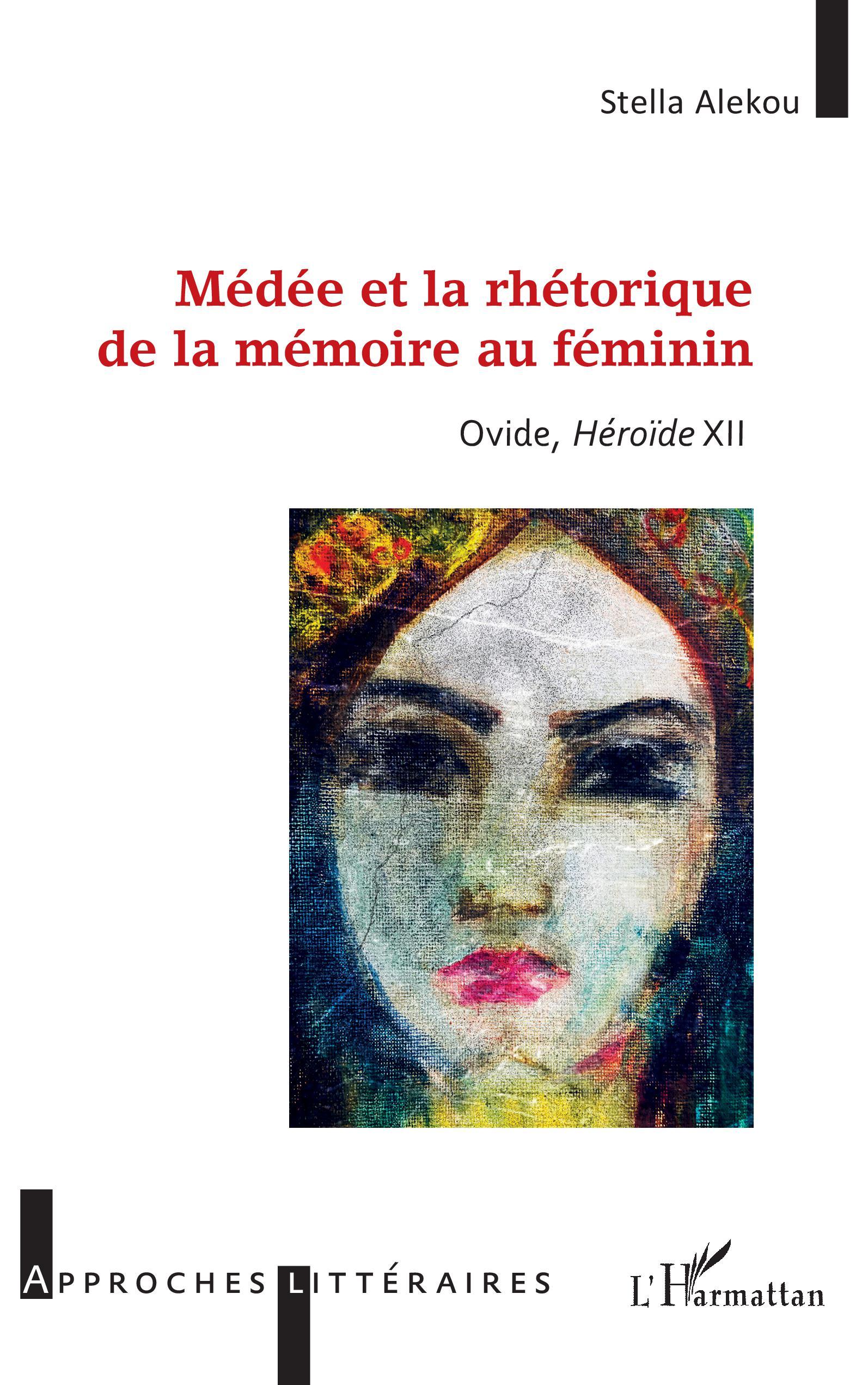 S. Alekou, Médée et la rhétorique de la mémoire au féminin - Ovide, Héroïde XII
