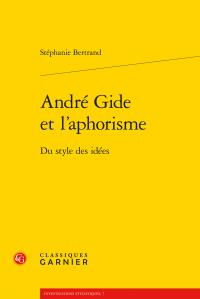 St. Bertrand, André Gide et l'aphorisme. Du style des idées