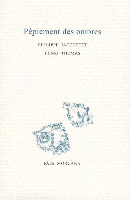 Ph. Jaccottet, H. Thomas, Pépiement des ombres