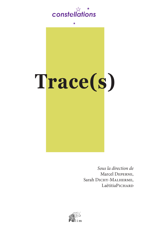 M. Deperne, S. Dichy-Malherme, L. Pichard (dir.), Trace(s)