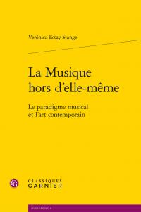 V. Estay Stange, La Musique hors d'elle-même. Le paradigme musical et l'art contemporain
