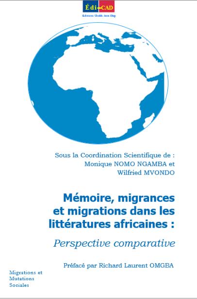 M. Nomo Ngamba et W. Mvondo (dir.) : Mémoire, migrances et migrations dans les littératures africaines. Perspective comparative