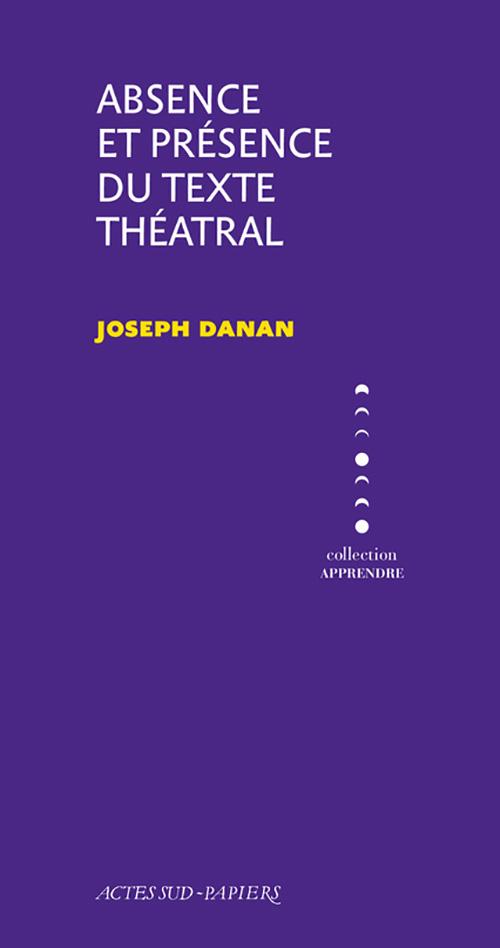 J. Danan, Absence et Présence du texte théâtral