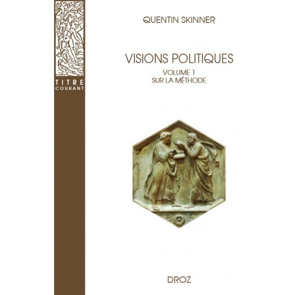 Q. Skinner, Visions politiques,  vol. 1 : Sur la méthode