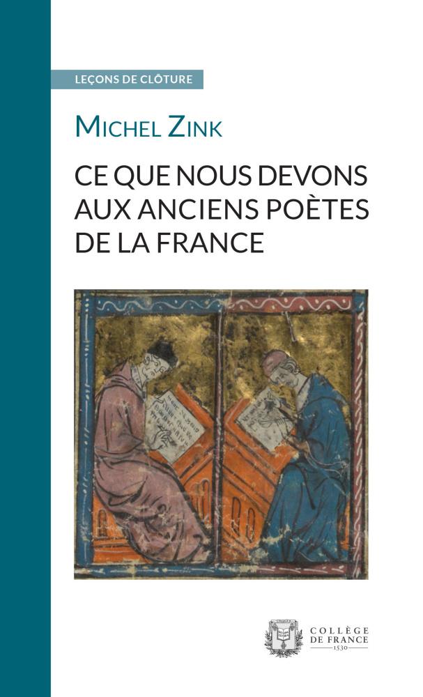 M. Zink, Ce que nous devons aux anciens poètes de la France