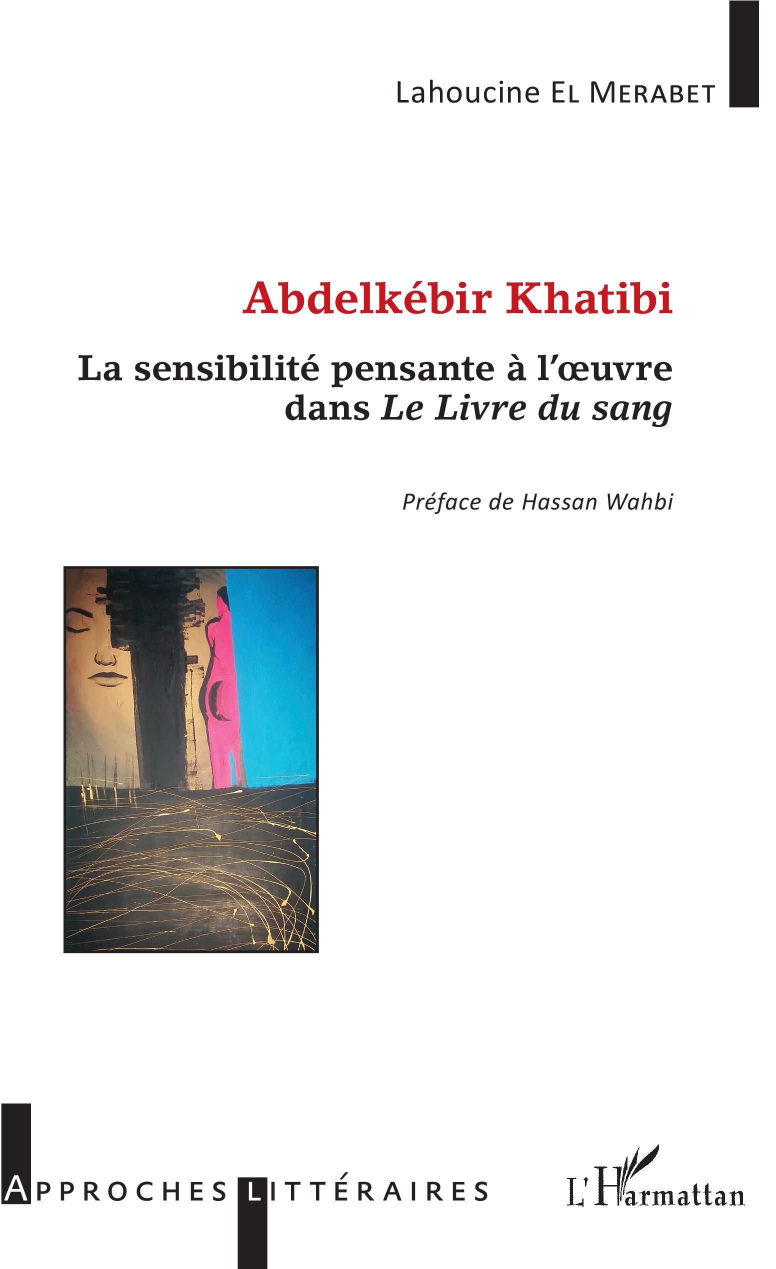 L. El Merabet, Abdelkébir Khatibi. La Sensibilité pensante à l'œuvre dans Le Livre du sang