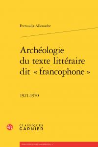 F. Allouache, Archéologie du texte littéraire dit «francophone » 1921-1970