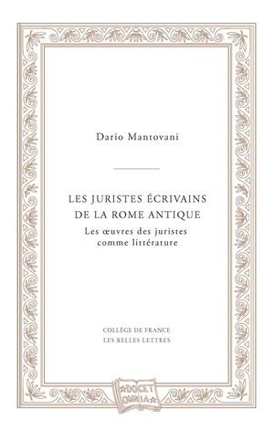 D. Mantovani,  Les Juristes écrivains de la Rome antique - Les œuvres des juristes comme littérature