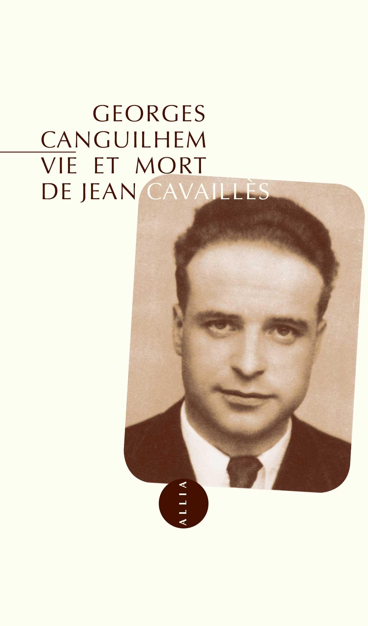 G. Canghilhem, Vie et mort de Jean Cavaillès